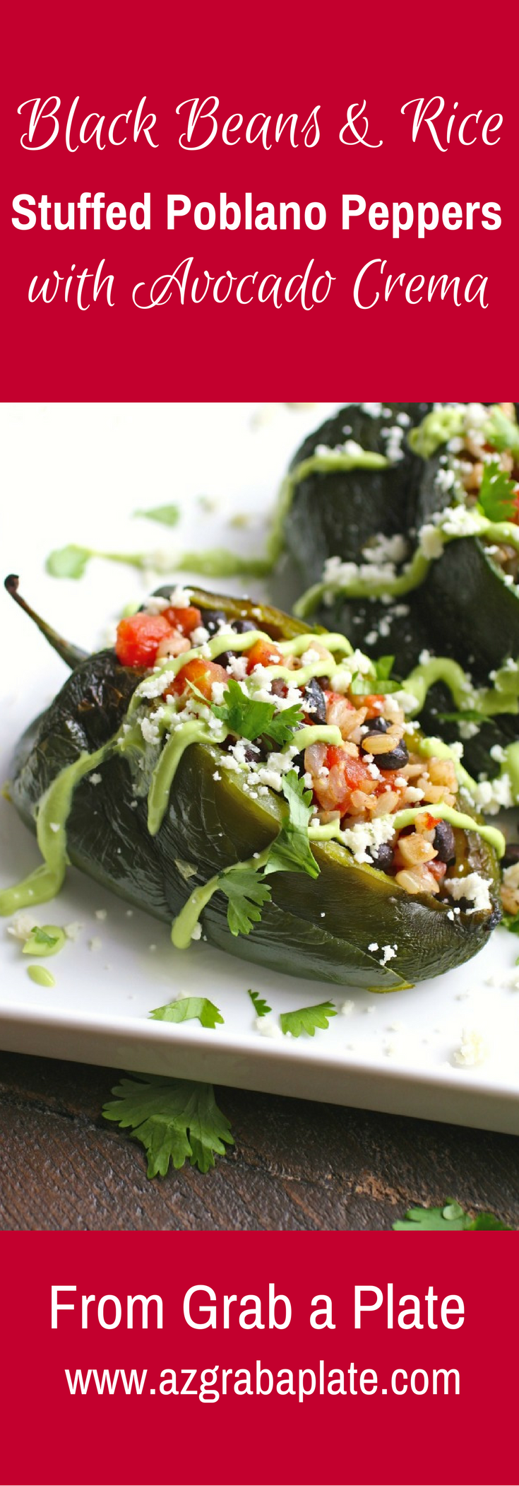 Black Beans and Rice Stuffed Poblano Peppers with Avocado Cream make a wonderful, comforting meal!