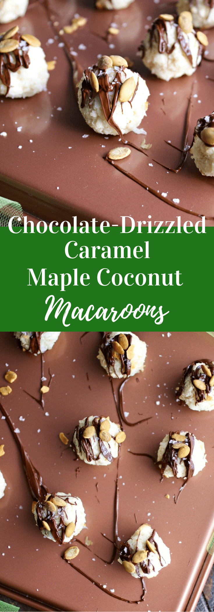 Perfect for the cookie platter: Chocolate-Drizzled Caramel Maple Coconut Macaroons!