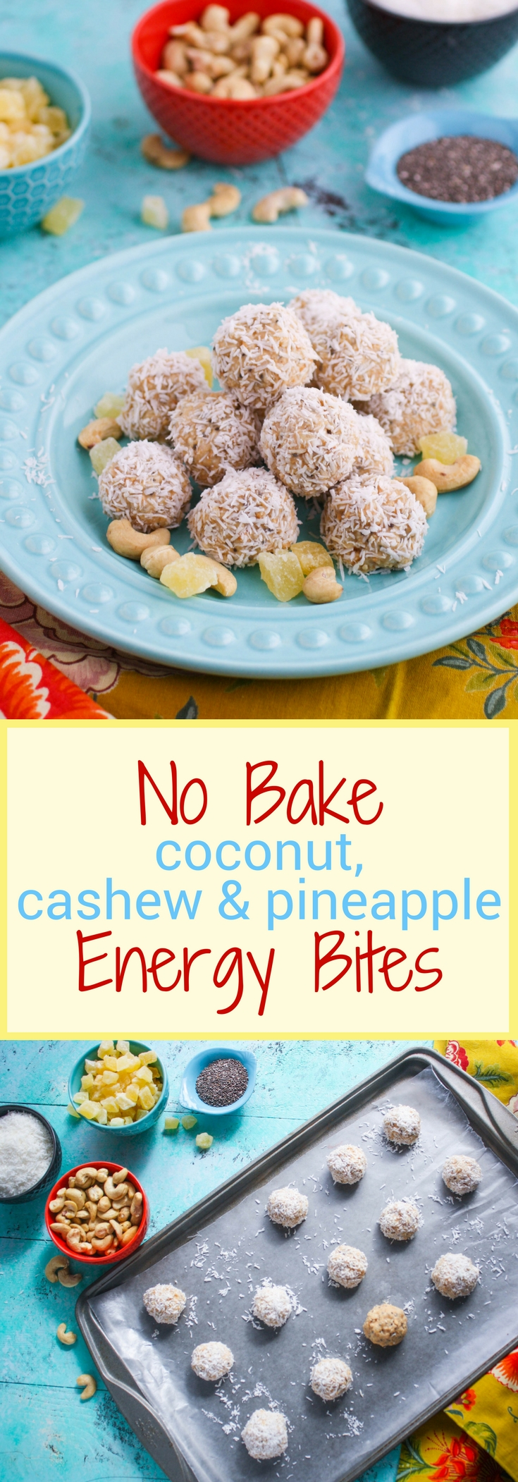 No bake coconut, cashew, and pineapple energy bites make a wonderful, healthy snack. You'll enjoy these no bake energy bites any time of day!