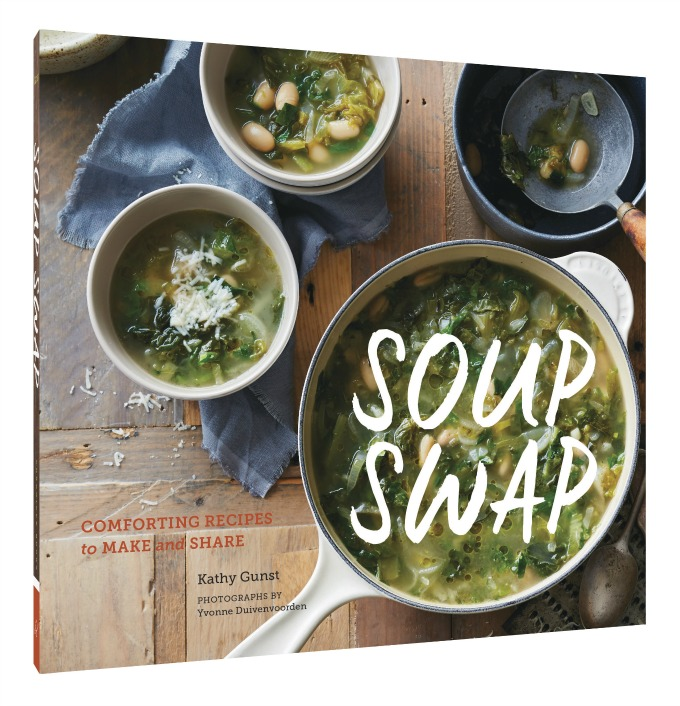 Cookbook: Soup Swap Comforting Recipes to Make and Share by Kathy Gunst