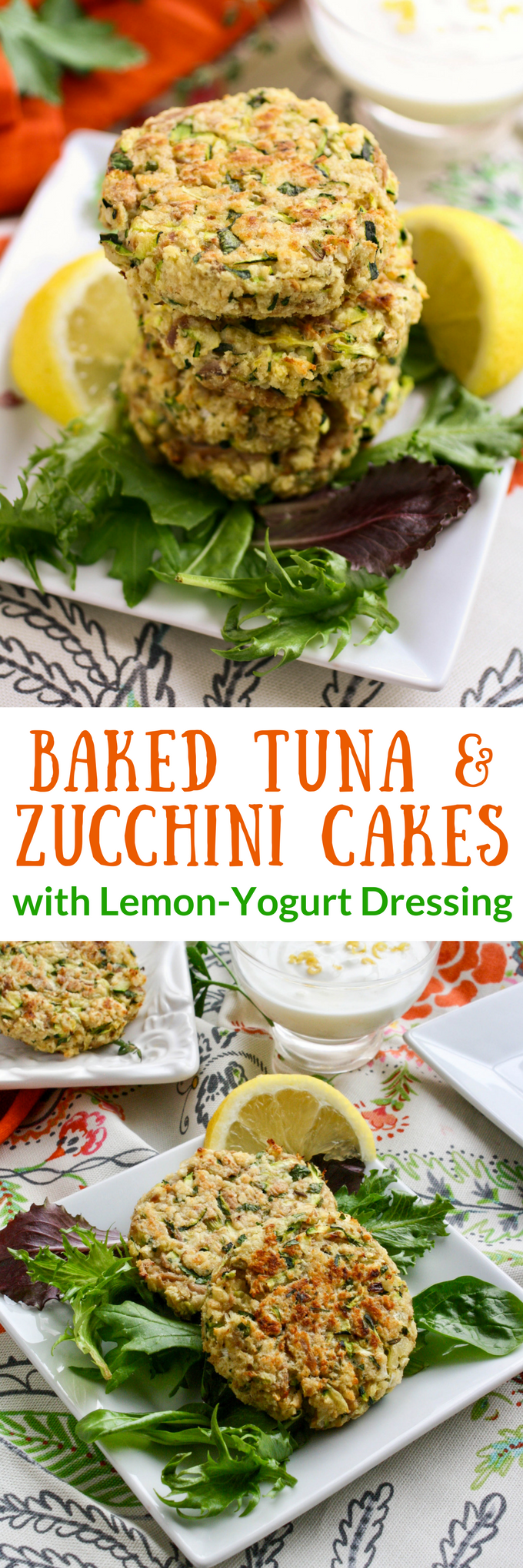 Baked Tuna and Zucchini Cakes with Lemon-Yogurt Dressing are big on flavor and fab ingredinets! You'll love them as part of a lighter meal.
