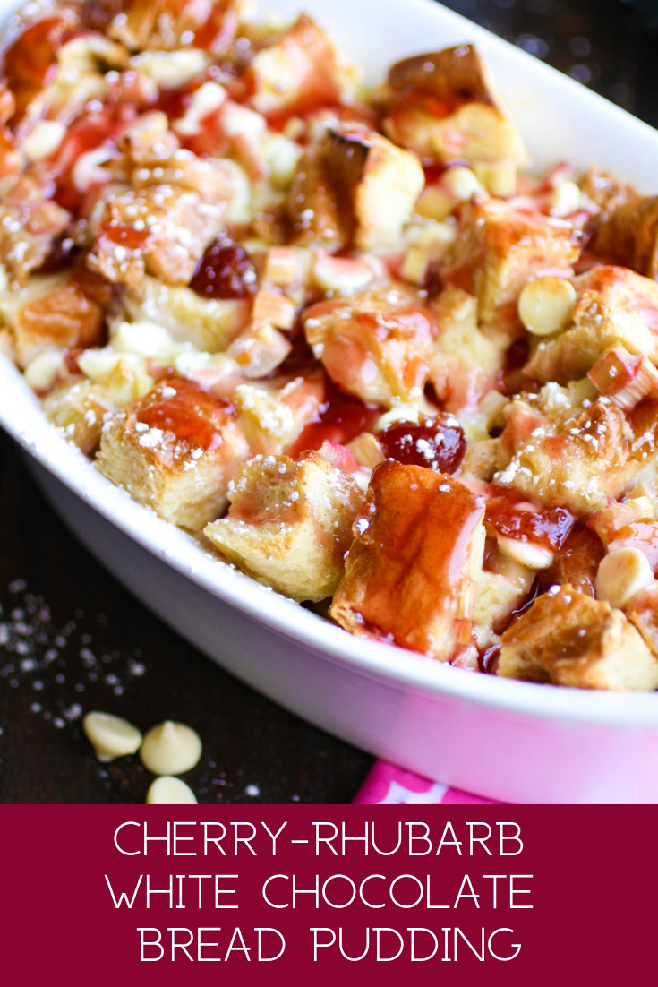 Cherry-Rhubarb White Chocolate Bread Pudding makes a seasonal dessert that's ideal for springtime! You'll love this Cherry-Rhubarb White Chocolate Bread Pudding for any occasion.