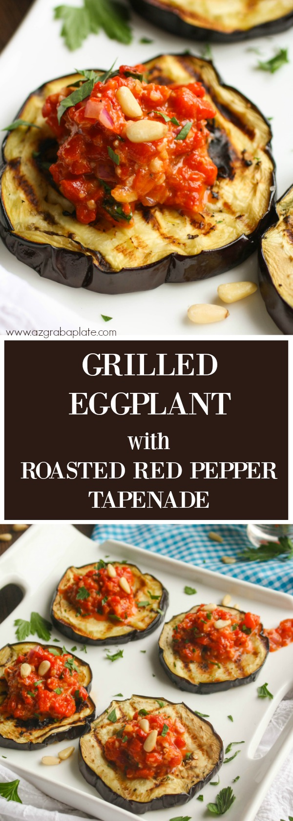Grilled Eggplant with Roasted Red Pepper Tapenade is a treat for the summer! This is a tasty and easy-to-make dish!