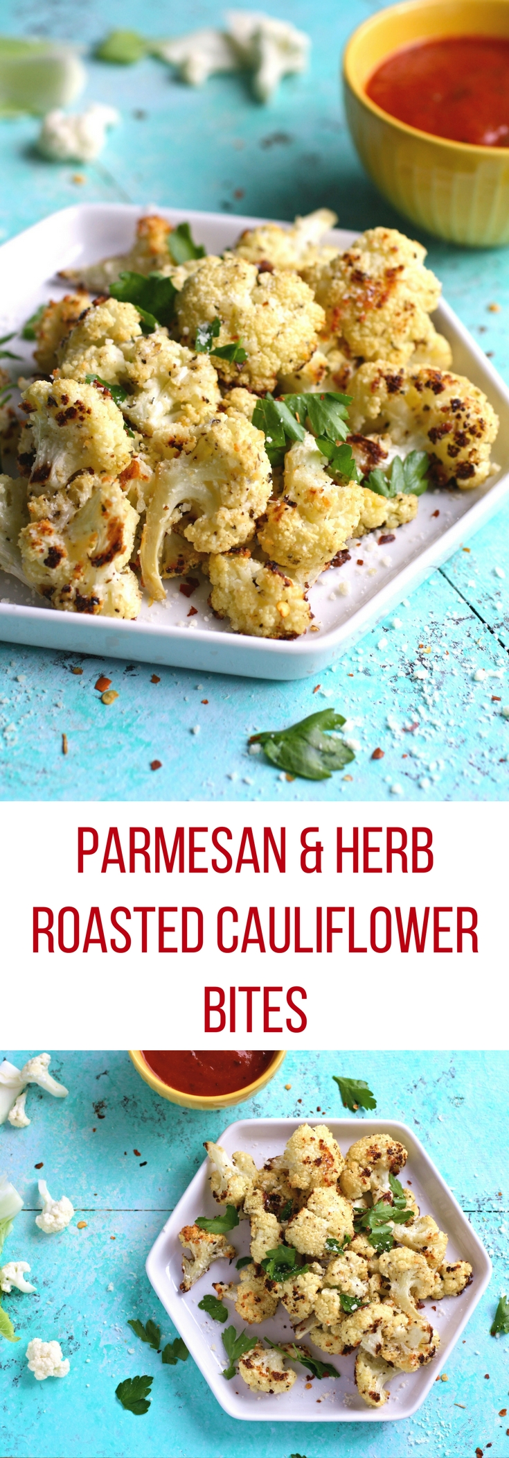 Parmesan & Herb Roasted Cauliflower Bites are a tasty appetizer. You'll love these roasted cauliflower bites for all their flavor!