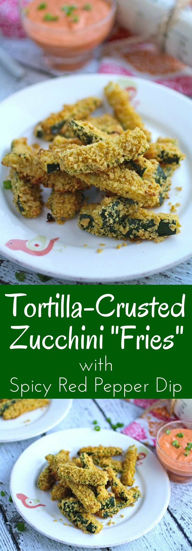 "Tortilla-Crusted Zucchini ""Fries"" with Spicy Red Pepper Dip are a great snack! You'll love this gluten-free treat!"