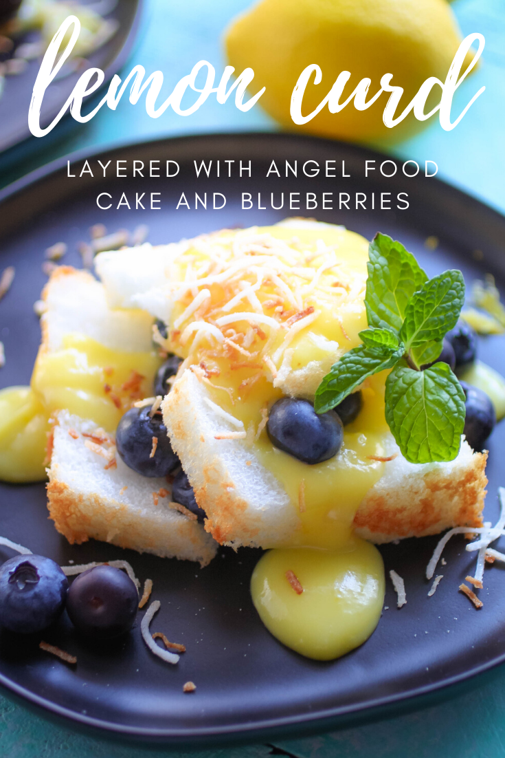 Lemon Curd Layered with Angel Food Cake and Blueberries is an easy dessert to make and one that is bright and lemony!