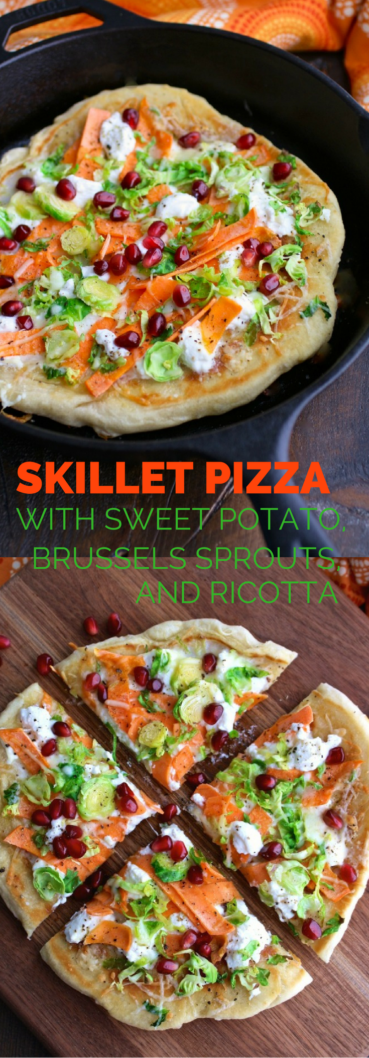 A seasonal pizza: Skillet Pizza with Sweet Potatoes, Brussels Sprouts, and Ricotta!
