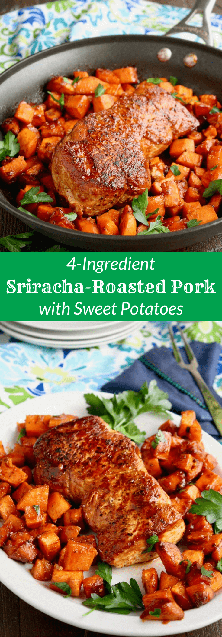 This 4-ingredient Sriracha-Roasted Pork with Sweet Potatoes is so flavorful and easy to make!