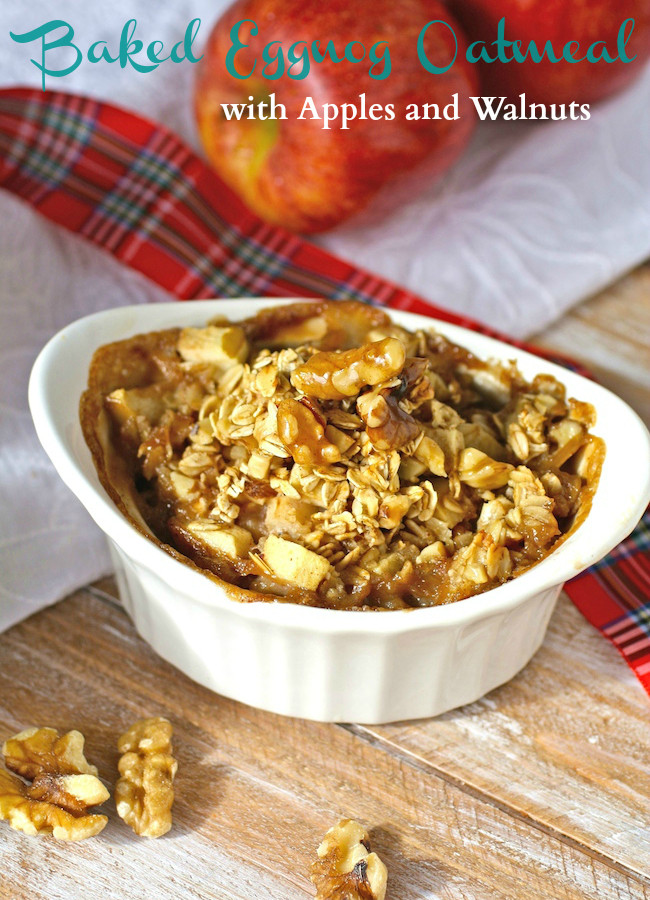 Try Baked Eggnog Oatmeal with Apples and Walnuts